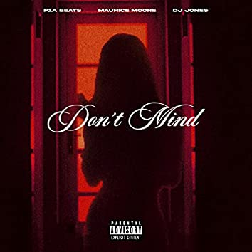 Don't Mind (feat. Maurice Moore)