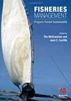 Fisheries Management: Progress toward Sustainability by Unknown(2007-03-12)