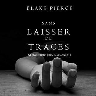 Sans Laisser de Traces     Une Enquête de Riley Paige, Tome 1              De :                                                                                                                                 Blake Pierce                               Lu par :                                                                                                                                 Elisabeth Lagelee                      Durée : 7 h et 58 min     1 notation     Global 5,0