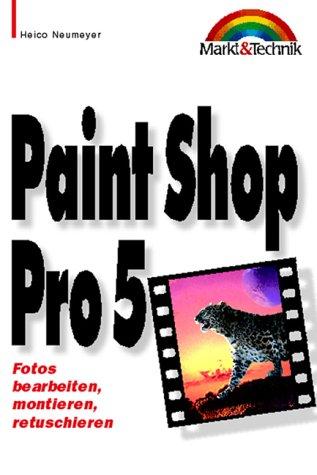 Paint Shop Pro 5.0 Taschenbuch. Fotos bearbeiten, montieren, retuschieren (Office Einzeltitel)