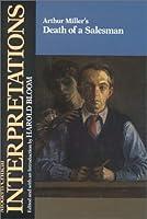 Arthur Miller's Death of a Salesman (Bloom's Modern Critical Interpretations)