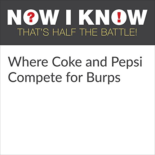Where Coke and Pepsi Compete for Burps audiobook cover art