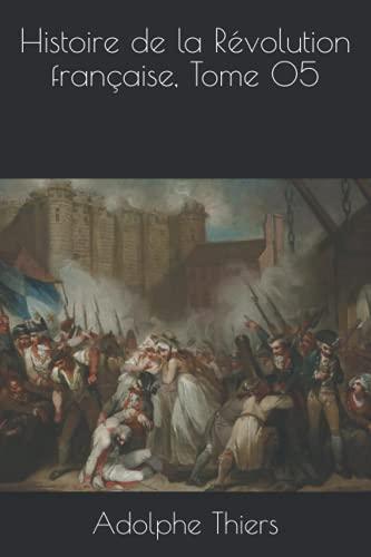 Histoire de la Révolution française, Tome 05