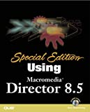 Special Edition Using Macromedia Director 8.5 (Special Edition S.)