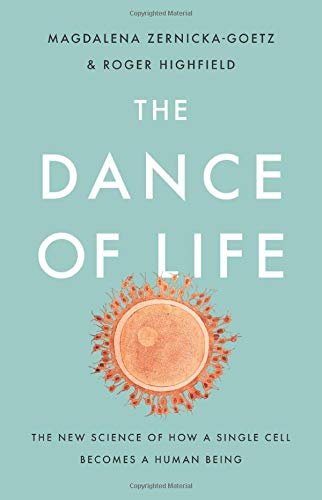 The Dance of Life: The New Science of How a Single Cell Becomes a Human Being