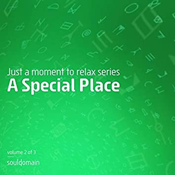 Just a Moment to Relax Series: A Special Place, Vol. 2 of 3