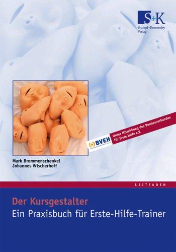 Der Kursgestalter - Ein Praxisbuch für Erste-Hilfe-Trainer