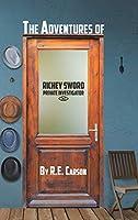 The Adventures of Richey Sword, Private Investigator