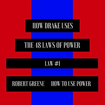 How Drake Uses the 48 Laws of Power (Law 1)