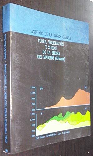 Flora, vegetación y suelos de la Sierra del Maigmó (Alicante) (Publicaciones de...