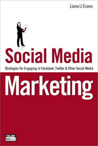 Social Media Marketing: Strategies for Engaging in Facebook, Twitter & Other Social Media: Strategies for Engaging in Fa