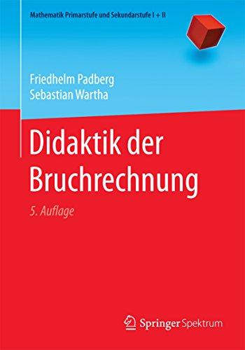 Didaktik der Bruchrechnung (Mathematik Primarstufe und Sekundarstufe I + II)