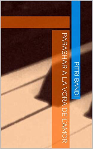 Parashar a la vora de l'amor (Catalan Edition)