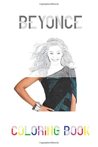 Beyonce Coloring Book: Colouring Picture Book For One and Only Fans