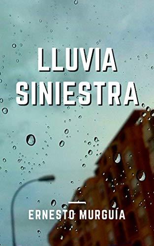 Lluvia siniestra de Ernesto Murguía