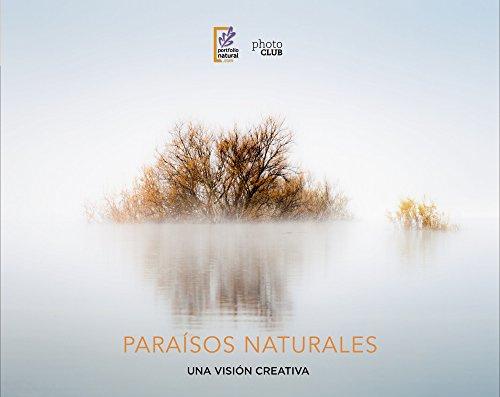 Paraísos naturales. Una visión creativa (Photoclub)