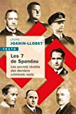 Les 7 de Spandau - Les secrets révélés des derniers criminels nazis