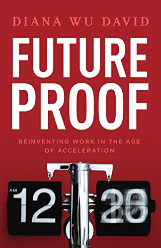 Future Proof: Reinventing Work in the Age of Acceleration de [Diana Wu-David]