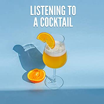 Listening to a cocktail
