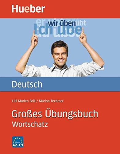 Großes Übungsbuch: GROSSES ÜBUNGSBUCH DT.-WORTSCHATZ [Lingua tedesca]