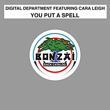 You Put A Spell feat. Cara Leigh