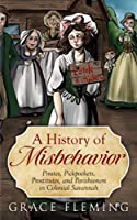 A History of Misbehavior: Pirates, Pickpockets, Prostitutes, and Parishioners in Colonial Savannah