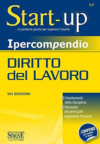 Ipercompendio diritto del lavoro. I fondamenti della disciplina. Glossario dei principali argomenti d'esame