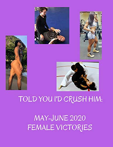 Told You I'd Crush Him: May-June 2020 Female Victories (English Edition)