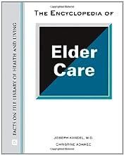 The Encyclopedia of Elder Care