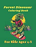 Forest Dinosaur Coloring Book For Kids Ages 4-8: Great Gift for Toddlers Boys & Girls