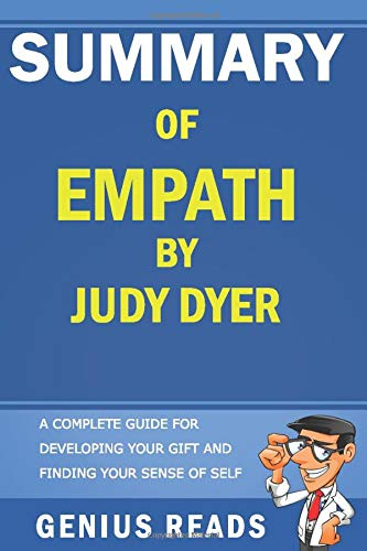 Summary of Empath by Judy Dyer: A Complete Guide for Developing Your Gift and Finding Your Sense of Self
