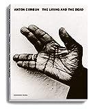 The Living and the Dead: Katalog Bucerius Kunst Forum, Hamburg (Gebundene Ausgabe)