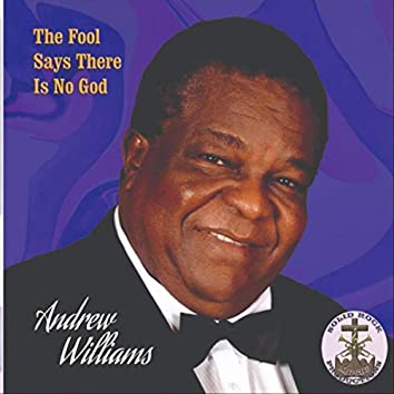 The Fool Says There Is No God