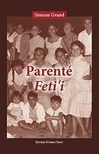 Parenté Feti'i: Les terminologies polynésiennes de la parenté (French Edition)