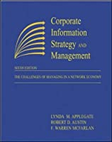 Corporate Information Strategy and Management: The Challenges of Managing in a Network Economy
