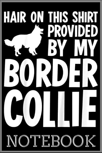 Notebook: Hair On This Border Collie Dog 100 page 6x9 inch