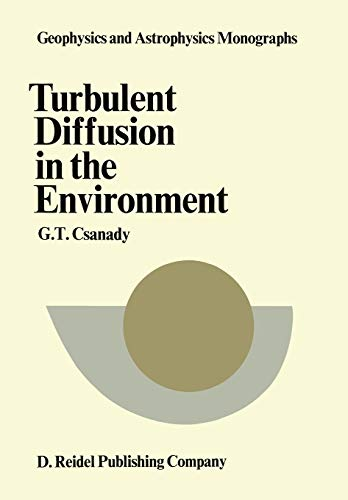 Turbulent Diffusion in the Environment (Geophysics and Astrophysics Monographs) (Geophysics and Astrophysics Monographs, 3, Band 3)