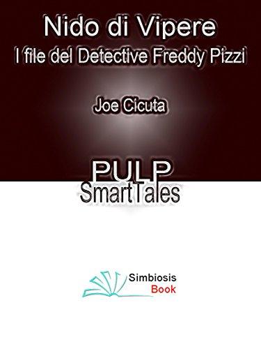 Nido di Vipere: I File del Detective Freddy Pizzi