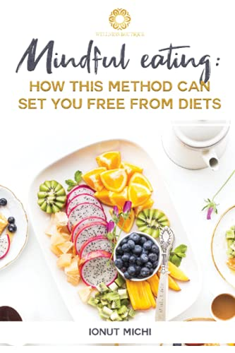 Mindful Eating: How this method can set you free from diets