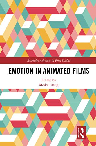 Emotion in Animated Films (Routledge Advances in Film Studies)