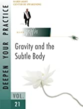 Deepen Your Practice 21 - Gravity and the Subtle Body: Gravity and the Subtle Body
