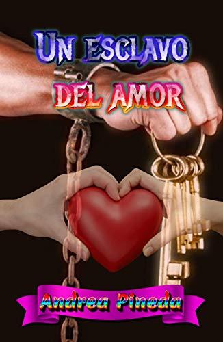 Un esclavo del amor de Andrea Pineda
