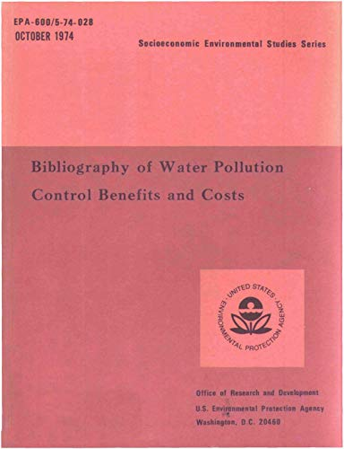 Bibliography of water pollution control benefits and costs : prepared for Office of Research and Development U.S. Environmental Protection Agency (English Edition)