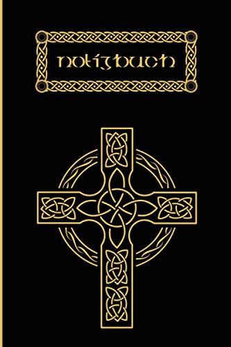 Notizbuch Keltisch   Kelten   Tagebuch Keltisch: Keltische Fibel 112 Seiten liniert mit keltischem Knoten -Dekor zum Schreiben keltischer Zeichen und ... Sprache und Runen zu notieren   Keltenkreuz
