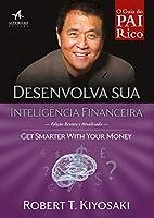 Desenvolva Sua Inteligência Financeira. Seja Genial com Seu Dinheiro