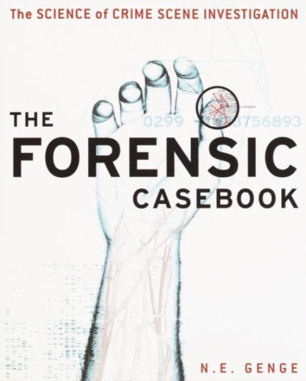 有益な胆嚢そうでなければThe Forensic Casebook: The Science of Crime Scene Investigation (English Edition)