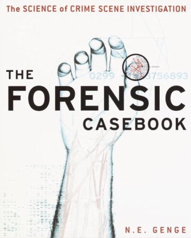フェデレーション早熟複製するThe Forensic Casebook: The Science of Crime Scene Investigation (English Edition)
