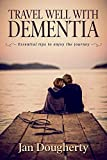 Travel Well with Dementia: Essential Tips to Enjoy the Journey