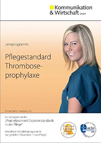 Lernprogramm Pflegestandard Thromboseprophylaxe: zur gezielten Prävention in der Pflege
