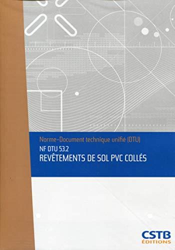 Nf Dtu 53.2 Revetements de Sol Pvc Colles. Nouvelle Formule